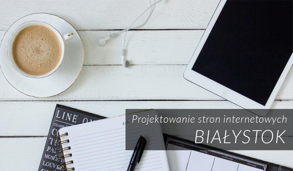 Projektowanie stron internetowych Białystok